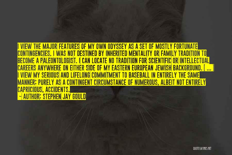 Contingencies Quotes By Stephen Jay Gould