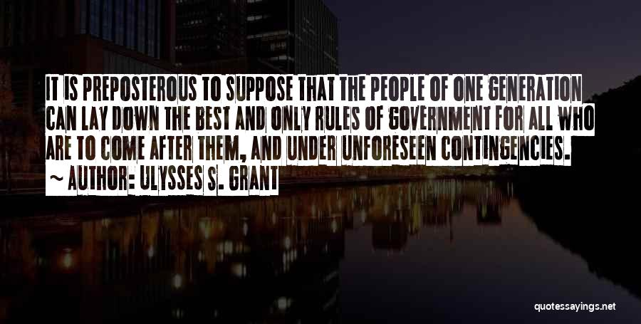 Contingencies Quotes By Ulysses S. Grant