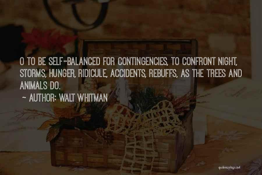 Contingencies Quotes By Walt Whitman