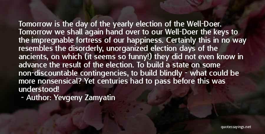 Contingencies Quotes By Yevgeny Zamyatin