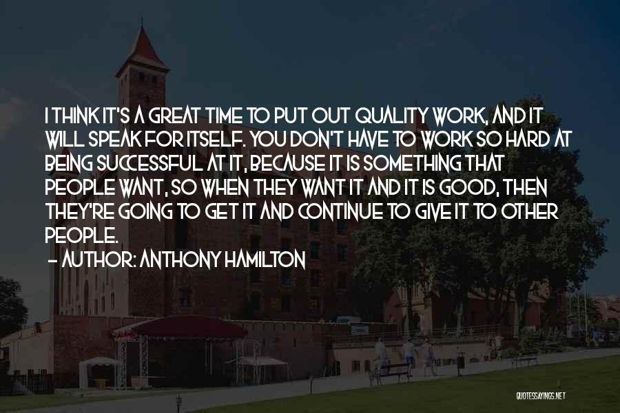 Continue Good Work Quotes By Anthony Hamilton