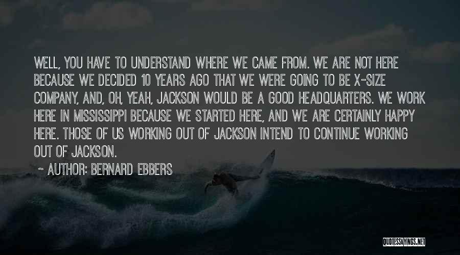 Continue Good Work Quotes By Bernard Ebbers