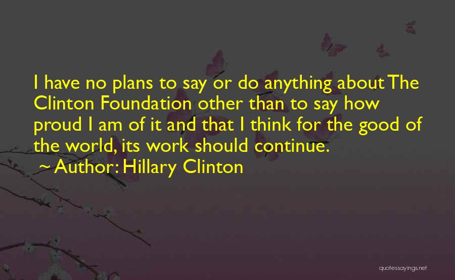 Continue Good Work Quotes By Hillary Clinton