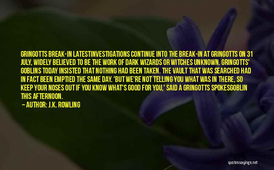 Continue Good Work Quotes By J.K. Rowling