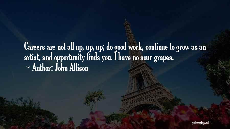 Continue Good Work Quotes By John Allison