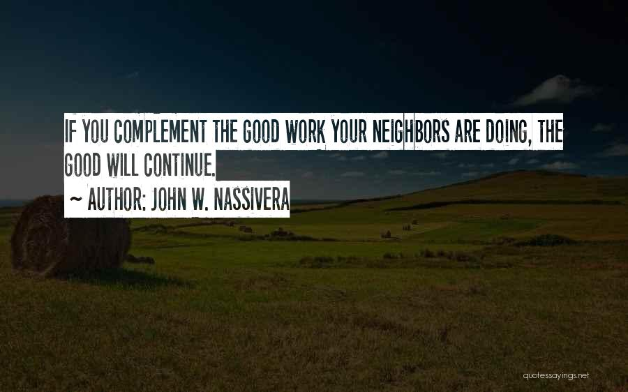 Continue Good Work Quotes By John W. Nassivera