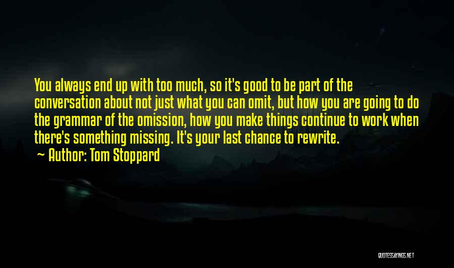 Continue Good Work Quotes By Tom Stoppard