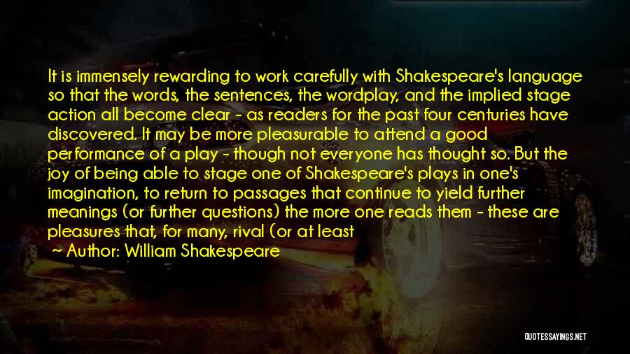 Continue Good Work Quotes By William Shakespeare