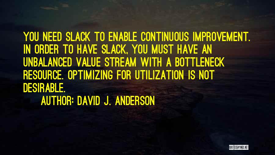 Continuous Improvement Quotes By David J. Anderson