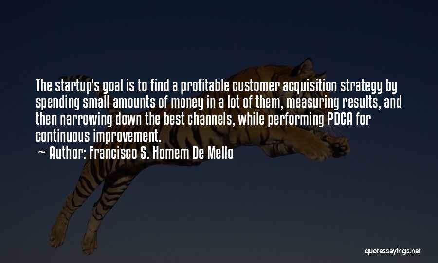 Continuous Improvement Quotes By Francisco S. Homem De Mello