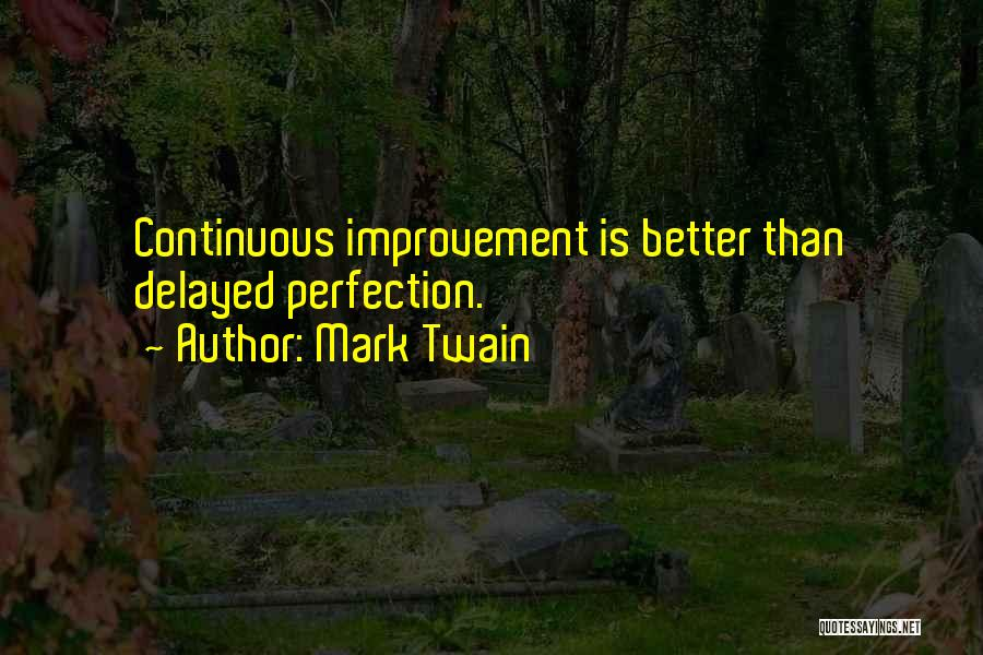 Continuous Improvement Quotes By Mark Twain