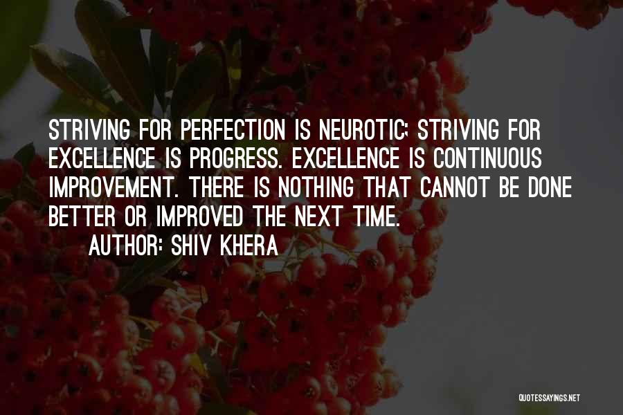 Continuous Improvement Quotes By Shiv Khera