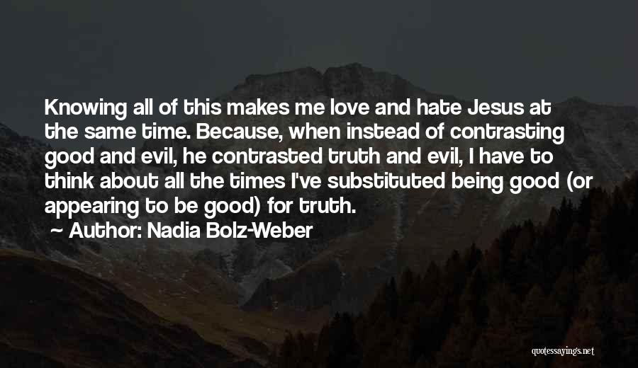 Contrasting Love Quotes By Nadia Bolz-Weber