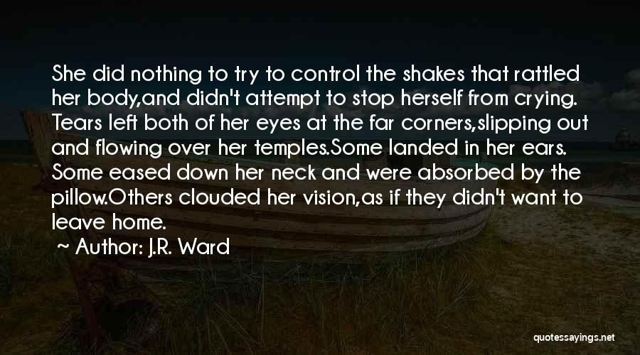 Control Over Others Quotes By J.R. Ward