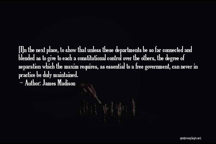 Control Over Others Quotes By James Madison