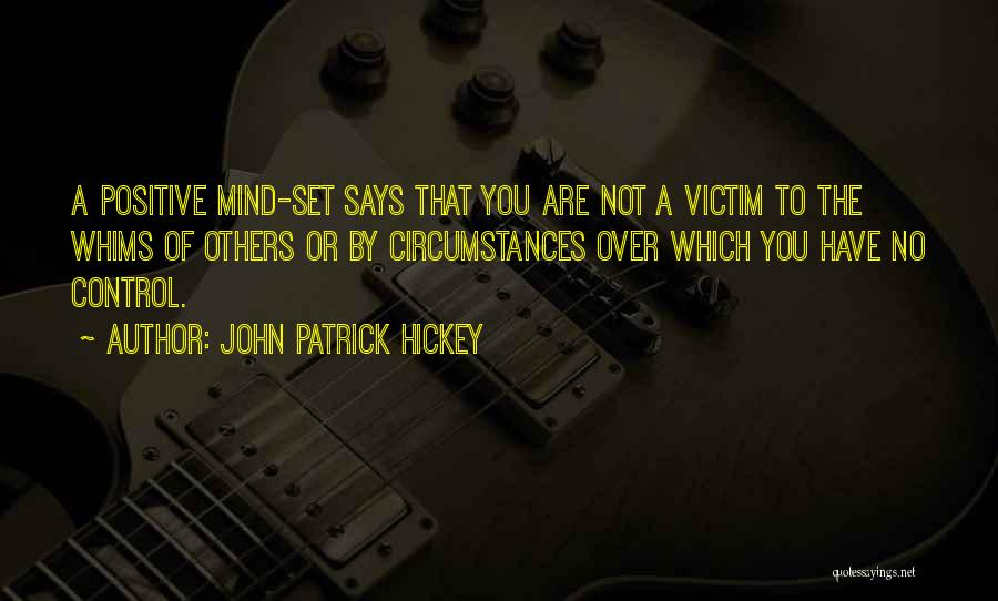 Control Over Others Quotes By John Patrick Hickey