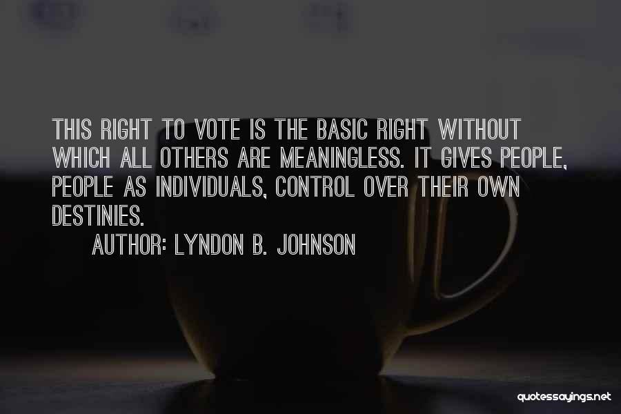 Control Over Others Quotes By Lyndon B. Johnson