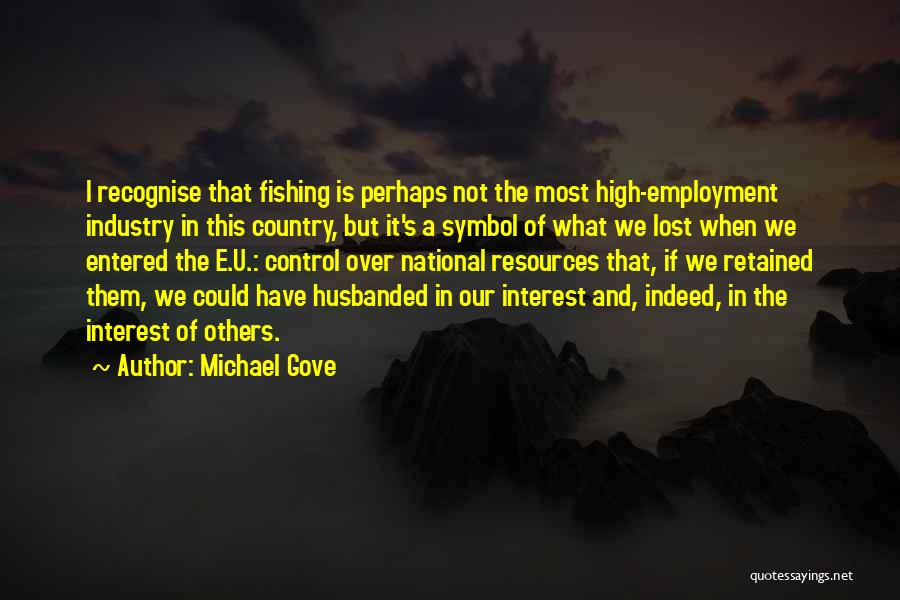 Control Over Others Quotes By Michael Gove