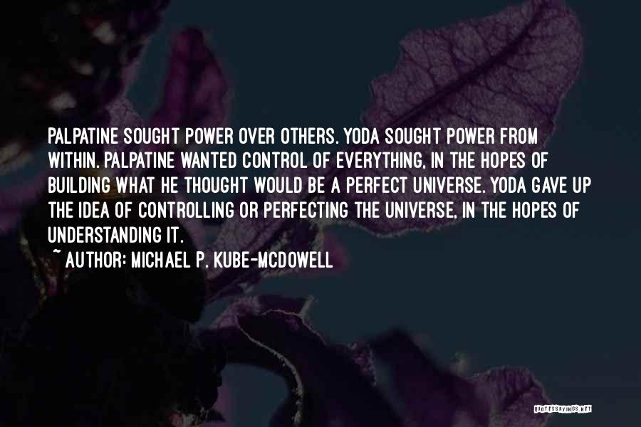 Control Over Others Quotes By Michael P. Kube-McDowell