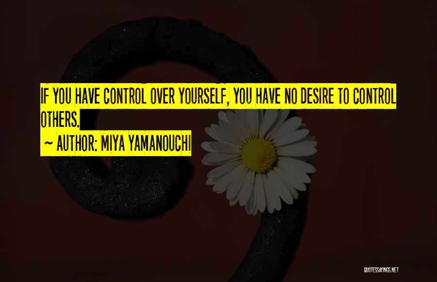 Control Over Others Quotes By Miya Yamanouchi