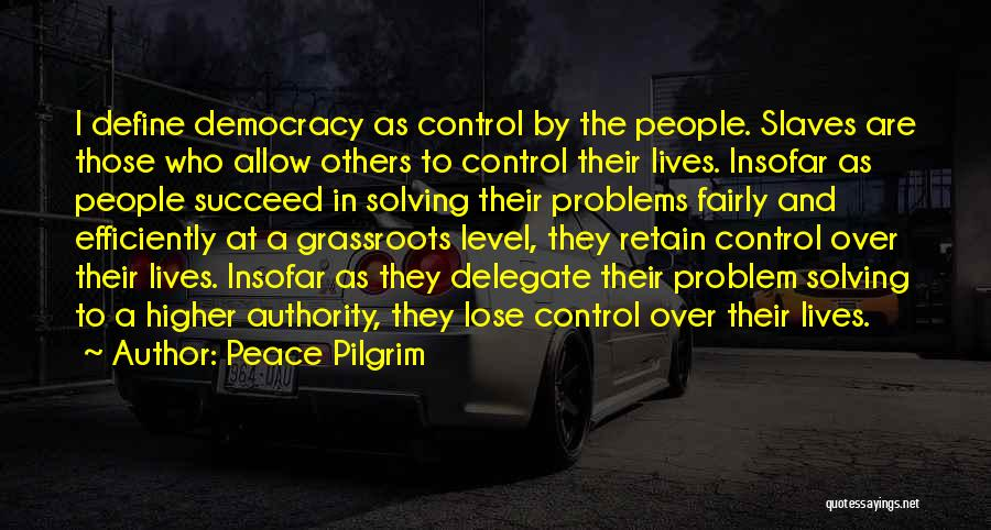 Control Over Others Quotes By Peace Pilgrim