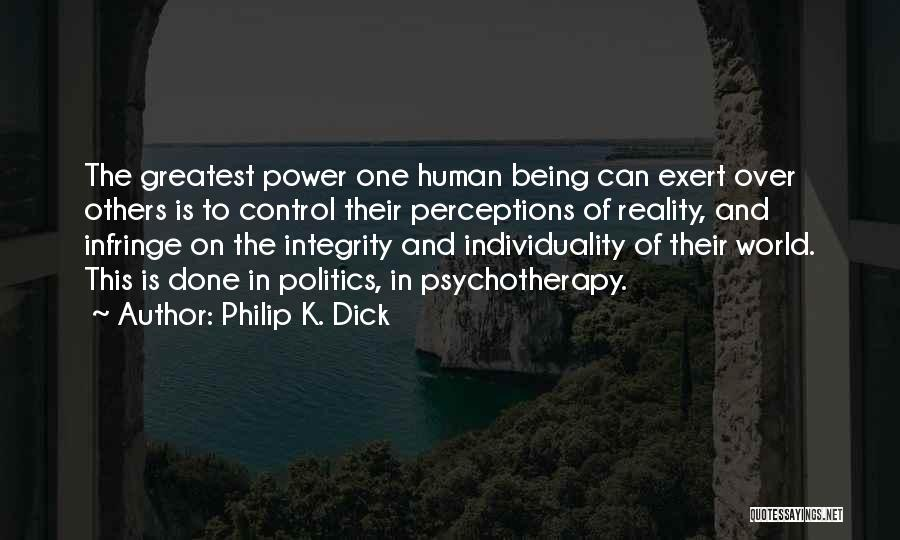 Control Over Others Quotes By Philip K. Dick