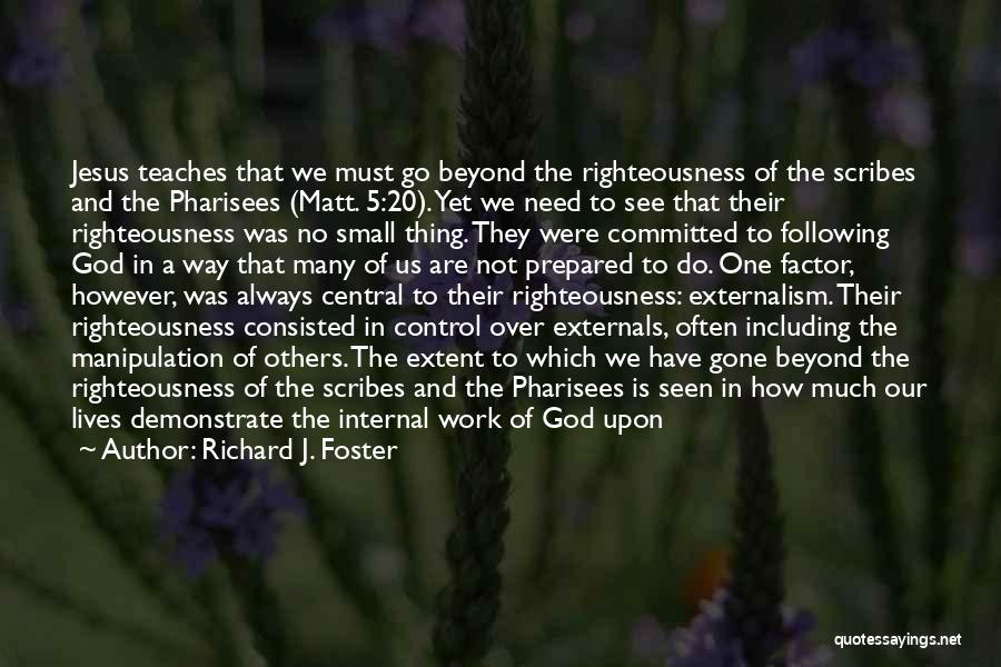 Control Over Others Quotes By Richard J. Foster