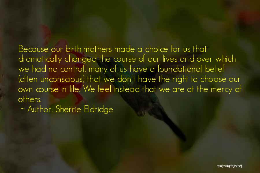 Control Over Others Quotes By Sherrie Eldridge