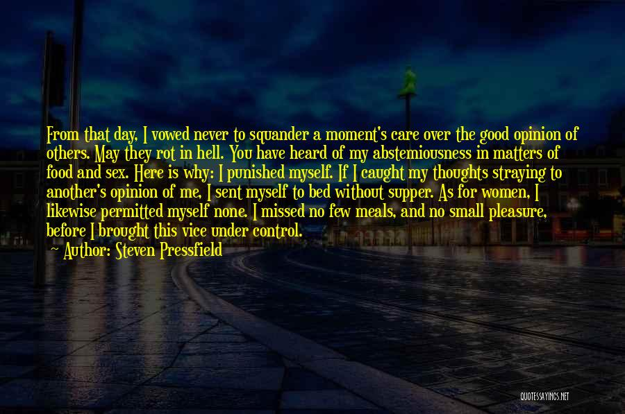 Control Over Others Quotes By Steven Pressfield