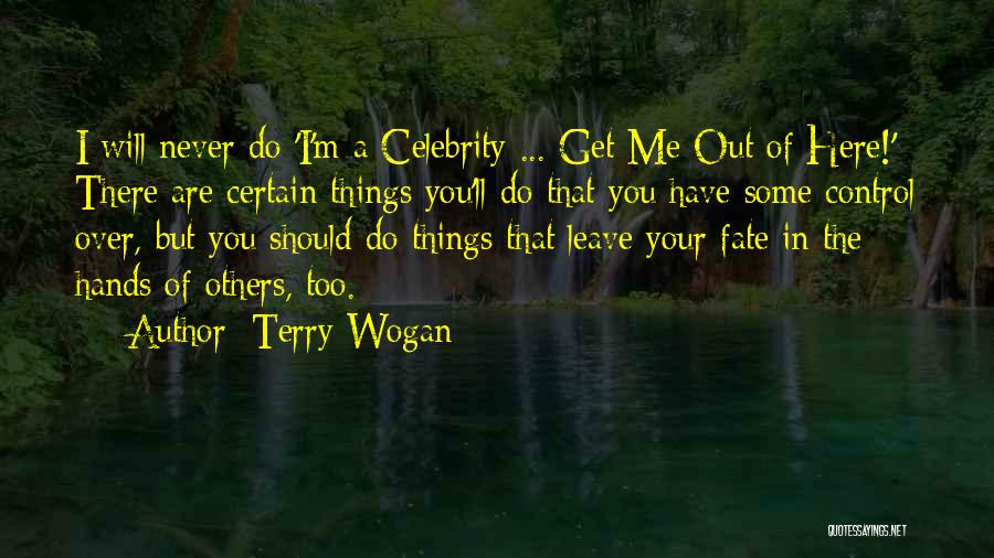 Control Over Others Quotes By Terry Wogan