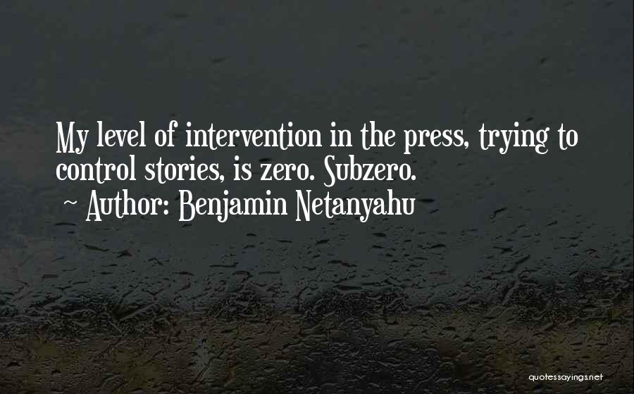 Control The Press Quotes By Benjamin Netanyahu
