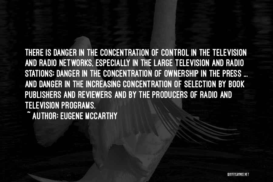 Control The Press Quotes By Eugene McCarthy