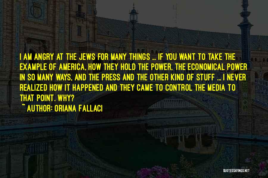 Control The Press Quotes By Oriana Fallaci