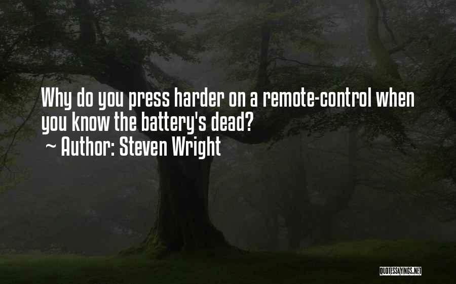 Control The Press Quotes By Steven Wright