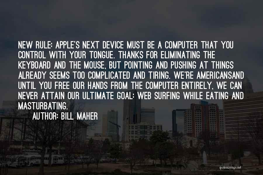 Control The Tongue Quotes By Bill Maher