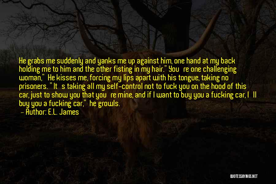 Control The Tongue Quotes By E.L. James