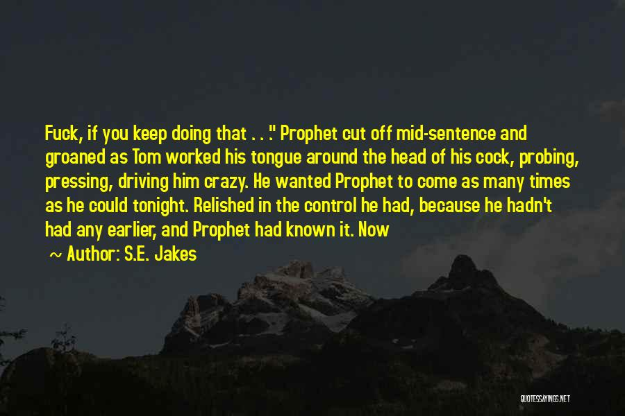 Control The Tongue Quotes By S.E. Jakes
