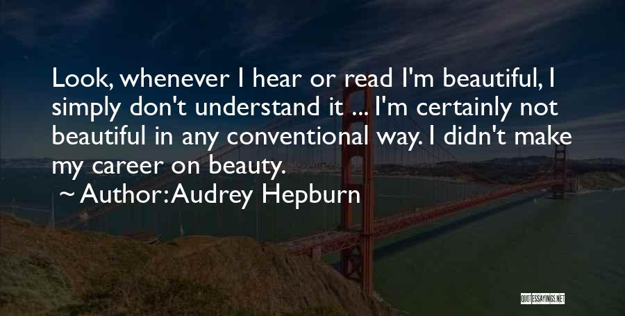 Conventional Beauty Quotes By Audrey Hepburn