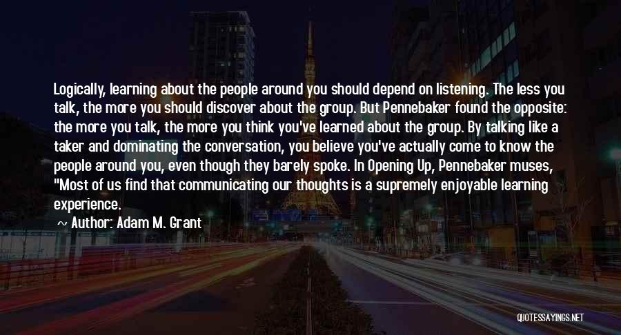 Conversation And Listening Quotes By Adam M. Grant