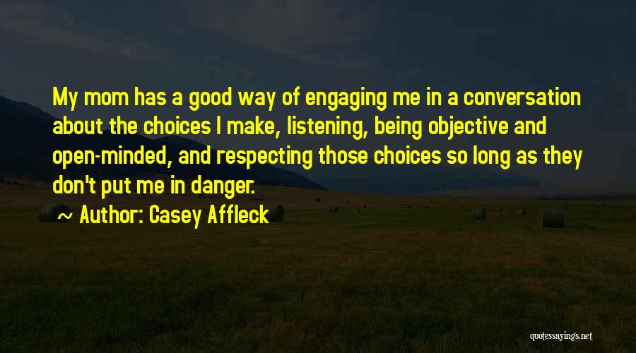 Conversation And Listening Quotes By Casey Affleck
