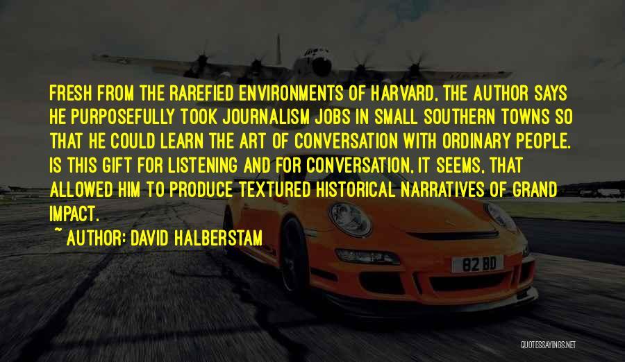 Conversation And Listening Quotes By David Halberstam