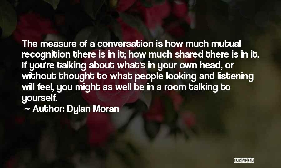 Conversation And Listening Quotes By Dylan Moran