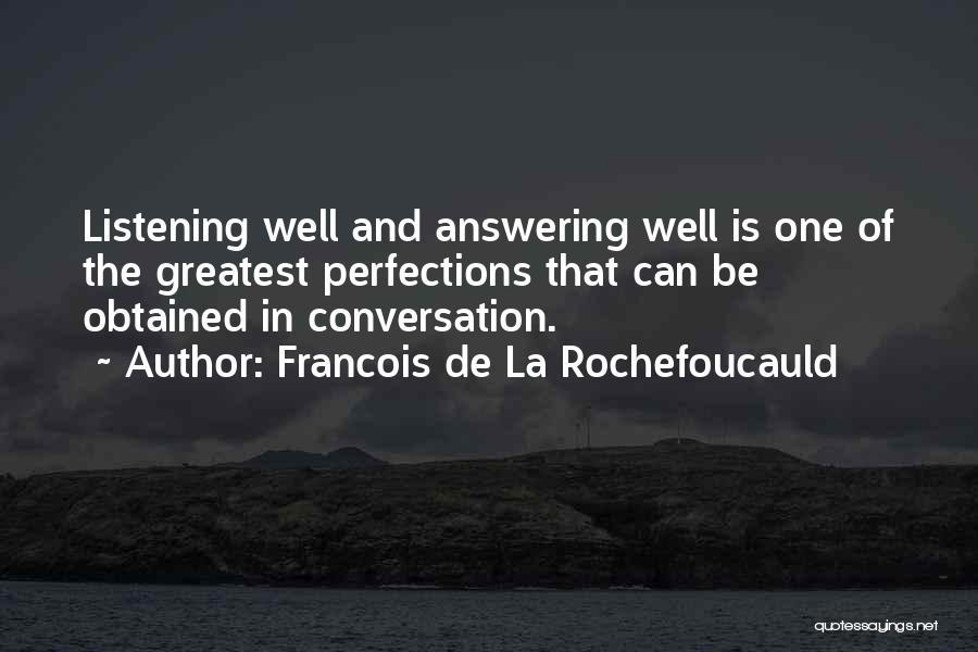 Conversation And Listening Quotes By Francois De La Rochefoucauld