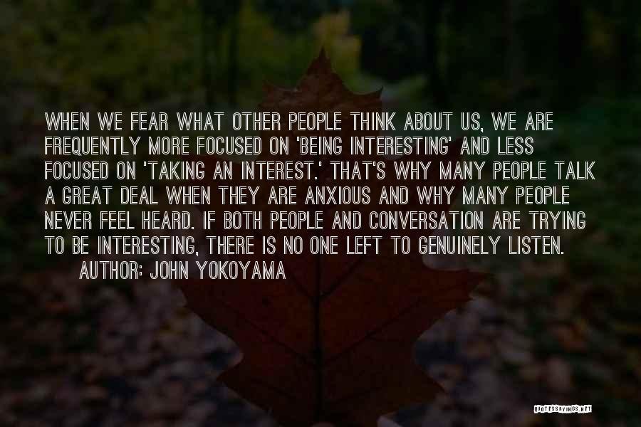 Conversation And Listening Quotes By John Yokoyama