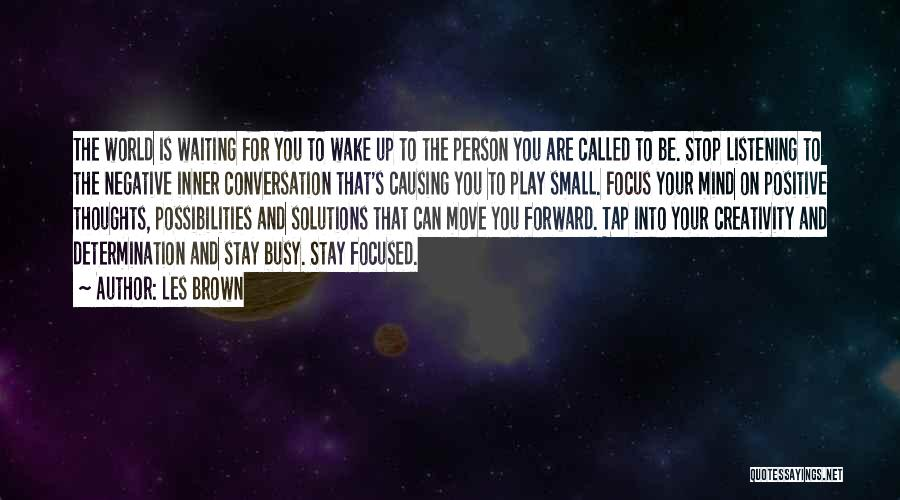 Conversation And Listening Quotes By Les Brown