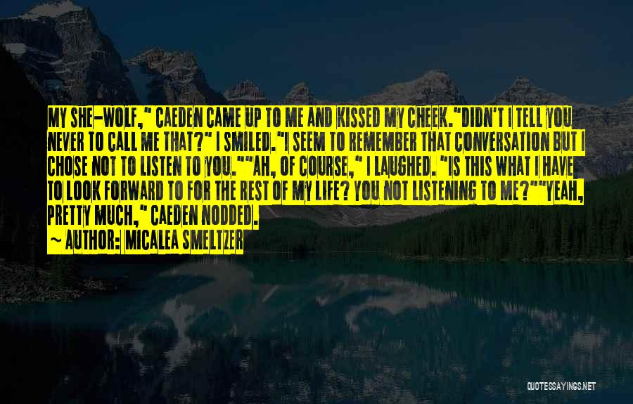 Conversation And Listening Quotes By Micalea Smeltzer