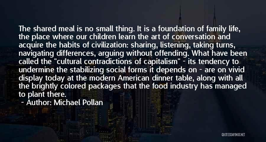 Conversation And Listening Quotes By Michael Pollan