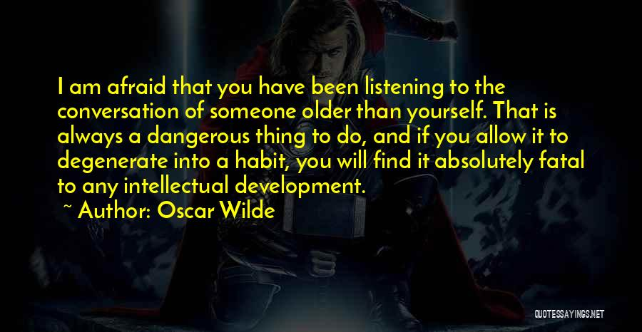 Conversation And Listening Quotes By Oscar Wilde
