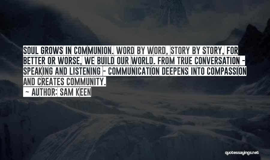 Conversation And Listening Quotes By Sam Keen