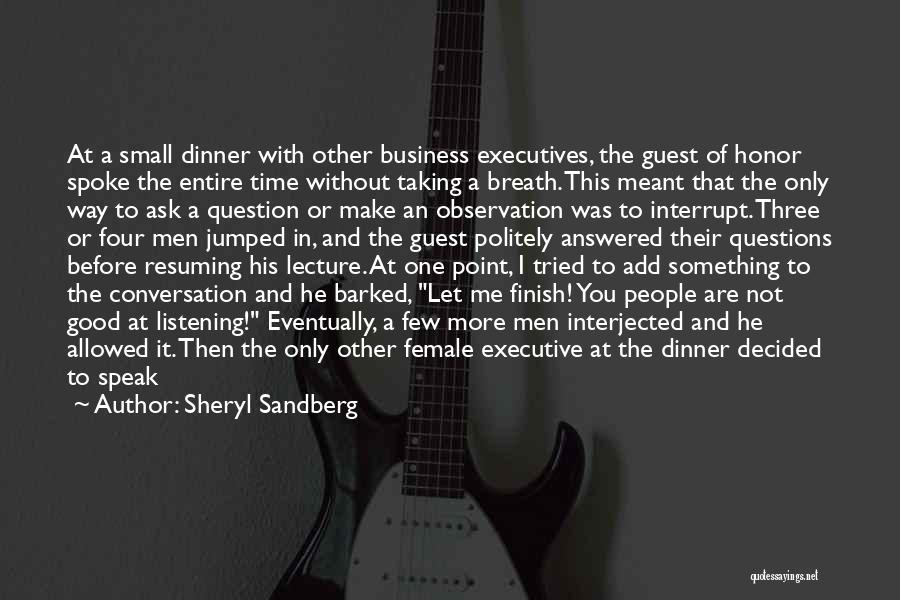 Conversation And Listening Quotes By Sheryl Sandberg